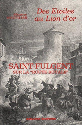 9782903851699: Des Etoiles Au Lion D'or: Saint-Fulgent Sur La 'Route Royale'