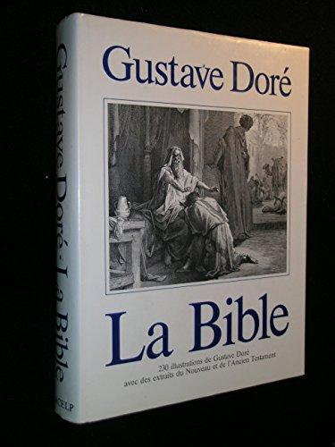 9782903857028: LA BIBLE: 230 Illustrations de Gustave Doré avec des extraits du Nouveau et de l'Ancien Testament, choisis dans la Bible de Jérusalem