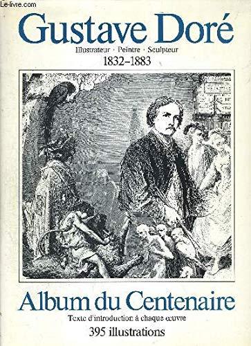 9782903857042: Gustave Doré: 1832-1883 : dessinateur, peintre, sculpteur : album du centenaire (French Edition)