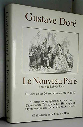 9782903857257: La Nouveau Paris. Histoire de ses 20 arrondissements en 1860