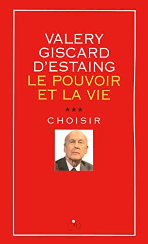 """""""le pouvoir et la vie t.3 ; choisir"""": Valéry Giscard d'Estaing"""