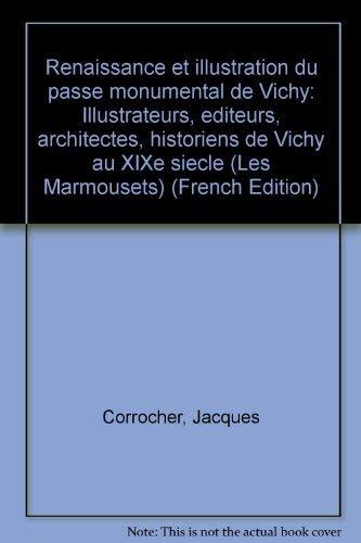 9782903886080: Renaissance Et Illustration Du Passé Monumental De Vichy