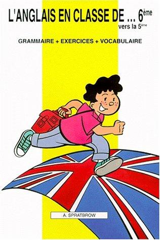 9782903891282: L'anglais en classe de...6éme vers la 5éme : Grammaire - Exercices - Vocabulaire