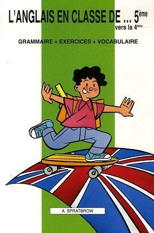 9782903891305: L'anglais en classe de...5éme vers la 4éme : Grammaire - Exercices - Vocabulaire