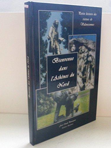 9782903891527: Bienvenue dans l'Athènes du Nord : Petite histoire des statues de Valenciennes