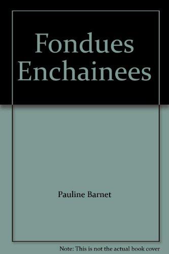 Fondues Enchainees: Pauline Barnet