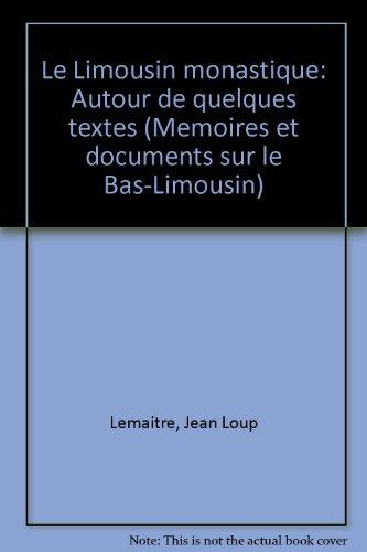 9782903920142: Le Limousin monastique: Autour de quelques textes (Mémoires et documents sur le Bas-Limousin) (French Edition)