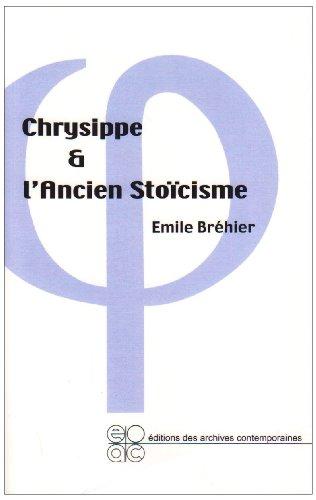 CHRYSIPPE ET L'ANCIEN STOICISME: BREHIER