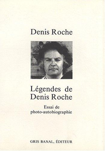 9782903942007: L�gendes de Denis Roche