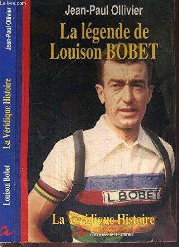 9782903950613: LEGENDE DE LOUISON. La v�ridique histoire de Louison Bobet
