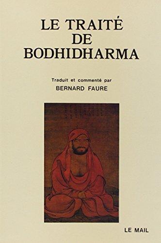 Le traité de Bodhidharma - première anthologie: FAURE Bernard (Traduction