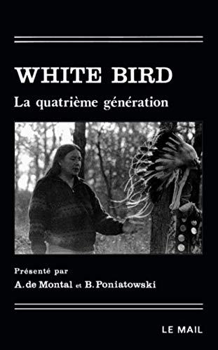 9782903951344: White Bird : La Quatrieme Generation