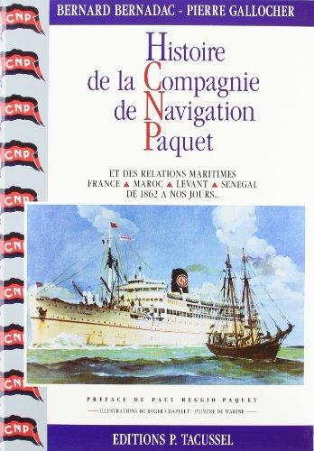 Histoire de la Compagnie de Navigation Paquet et des relations France - Maroc - Levant - Senegal de...
