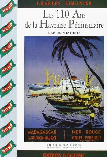 9782903963590: Les 110 ans de la Havraise péninsulaire: Histoire de la flotte (French Edition)