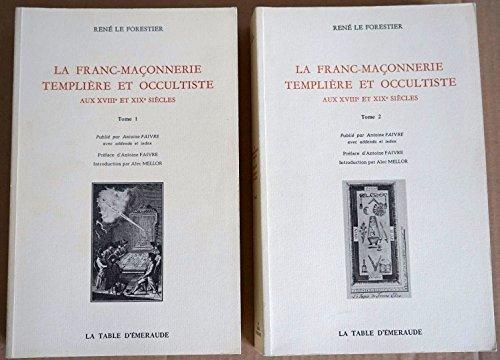 9782903965099: La franc-maçonnerie templière et occultiste aux XVIIIe et XIXe siècles