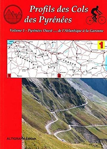 9782903968489: Profils des cols des Pyrénées Atlantique à la Garonne : Tome 1