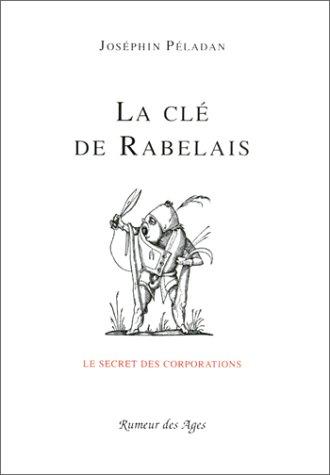 9782903974633: La clé de Rabelais: Le secret des corporations
