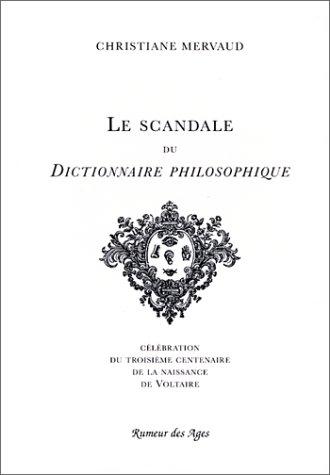 Le scandale du Dictionnaire philosophique: Celebration du: Christiane Mervaud