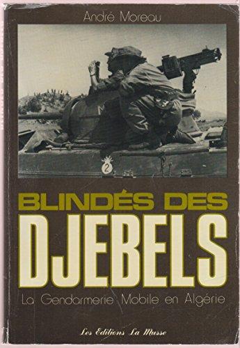 9782904016004: Blind�s des djebels : La Gendarmerie mobile en Alg�rie