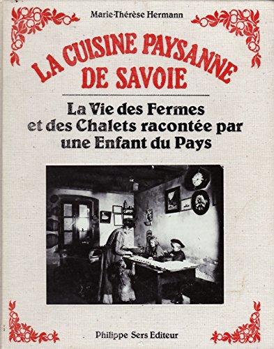 9782904057007: La cuisine paysanne de Savoie : La vie des fermes et des chalets racontée par une enfant du pays