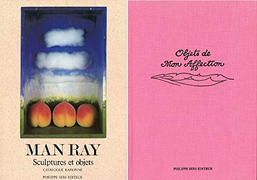 Man Ray Objets De Mon Affection: Sculptures et Objets, Catalogue Raisonné (French and ...