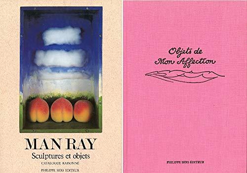 Man Ray Objets De Mon Affection: Sculptures et Objets, Catalogue Raisonné (French and ...