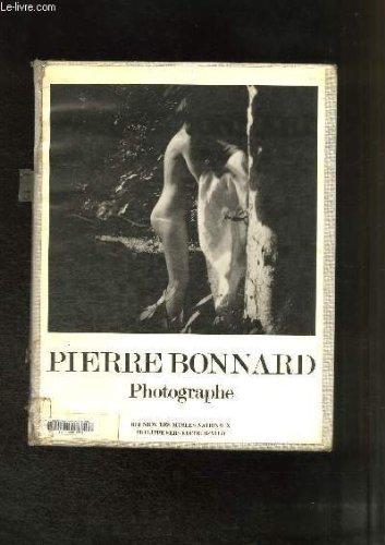 Pierre Bonnard: Photographe (French Edition) (9782904057243) by Françoise Heilbrun