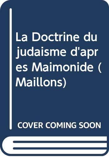 9782904068133: La Doctrine du judaïsme d'après Maïmonide (Maillons)