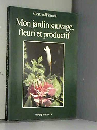 9782904082115: Mon jardin sauvage, fleuri et productif