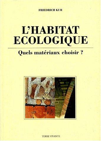 9782904082726: L'habitat écologique. Quels matériaux choisir ?