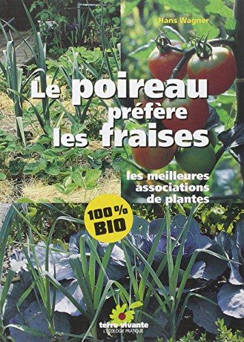 9782904082887: Le poireau préfère les fraises. Les meilleures associations de plantes