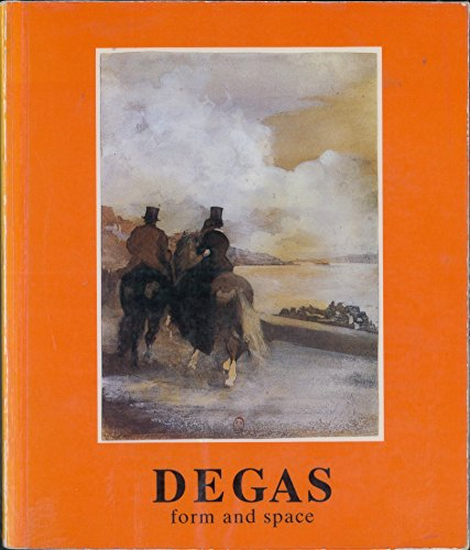 Degas : Form and Space: Degas, Edgar] Guilland, Maurice (editor)