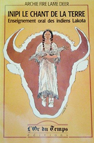 9782904112140: Inipi, le chant de la terre : Enseignement oral des indiens Lakota (Cultures originelles)