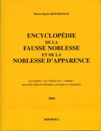 9782904177170: Encyclopédie de la fausse noblesse et de la noblesse d'apparence Tome 1-2 : Encyclopédie de la fausse noblesse et de la noblesse d'apparence