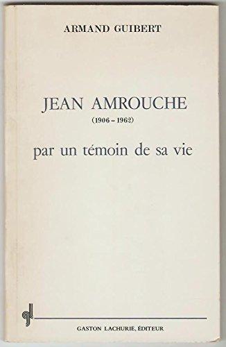 Jean Amrouche, 1906-1962, par un temoin de: Armand Guibert
