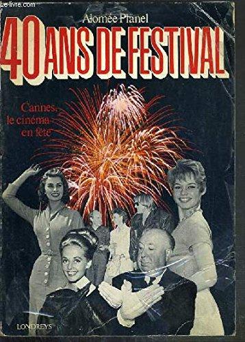 9782904184628: 40 ans de festival