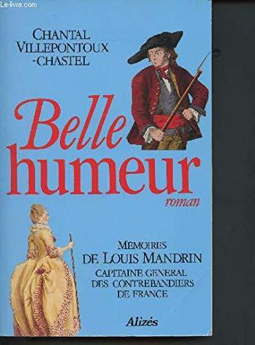 9782904184727: Belle Humeur Memoires De Louis Mandrin (French Edition)