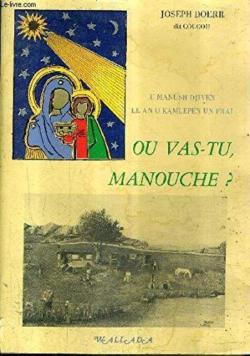 9782904201004: Ou vas-tu, Manouche?: Vie et moeurs d'un peuple libre (Collection Waroutcho) (French Edition)