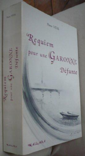 9782904201028: Requiem pour une Garonne defunte (L'Avenir des peuples) (French Edition)