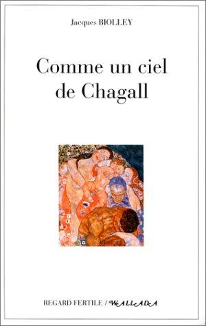 Comme un ciel de Chagall : Chroniques