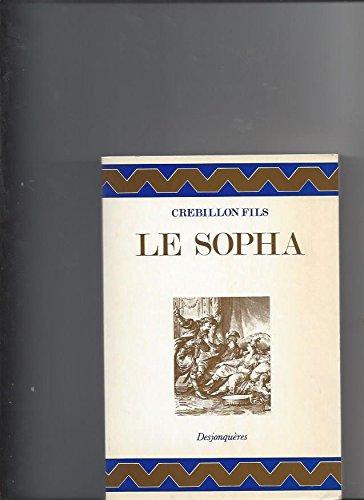 Le Sopha: Cr?billon Fils