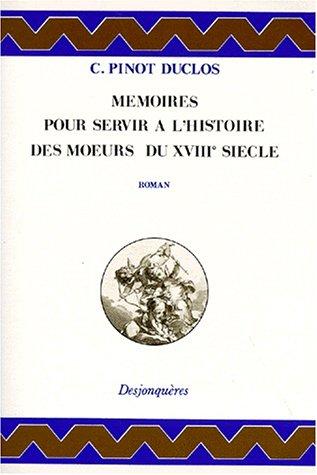 Mémoires pour servir à l'histoire des moeurs: C. Pinot Duclos