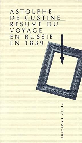Résumé du voyage en Russie en 1839: Astolphe de Custine