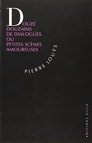 Douze Douzains de Dialogues ou Petites Scènes amoureuses (9782904235993) by Pierre Louÿs