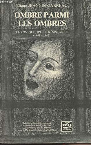 9782904255052: Ombre parmi les ombres: Chronique d'une Résistance, 1941-1945 (French Edition)