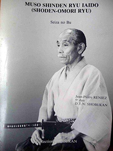9782904282010: Muso Shinden Ryu Iaido (Shoden-Omori Ryu)