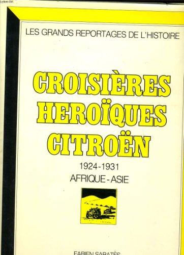 9782904310164: Croisieres hero�ques citro�n 1924-1931 afrique-asie