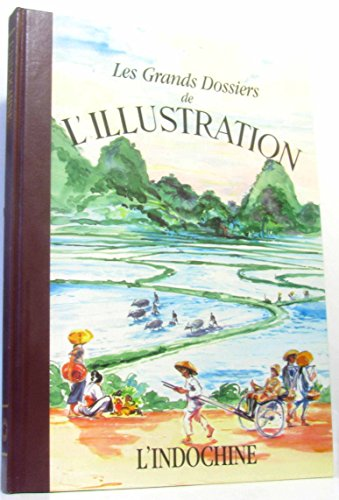 9782904310720: L'Indochine : 1843-1944 (Les Grands dossiers de L'Illustration)