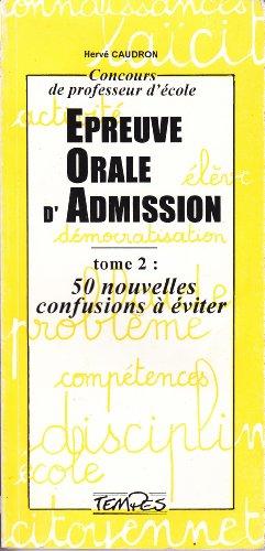 9782904316425: CONCOURS DE PROFESSEUR D'ECOLE EPREUVE ORALE D'ADMISSION. Tome 2, 50 nouvelles confusions à éviter