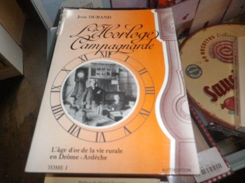 L'Horloge campagnarde : Portraits et rà cits: Jean Durand